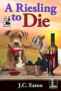 A Riesling To Die by J. C. Eaton