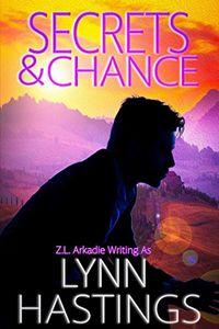 Secrets & Chance by Lynn Hastings