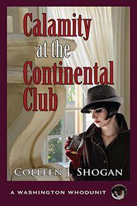 Calamity at the Continental Club by Colleen J. Shogan