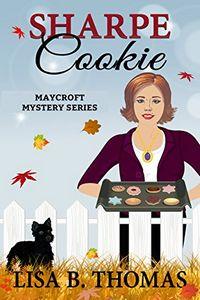 Sharpe Cookie by Lisa B. Thomas