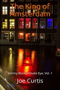 The King of Amsterdam by Joe Curtis