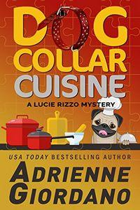 Dog Collar Cuisine by Adrienne Giordano