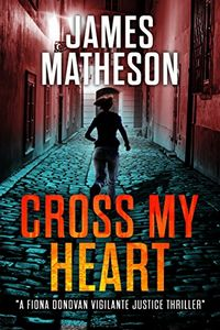 Cross My Heart by James M. Matheson