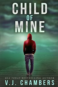 Child of Mine by V. J. Chambers