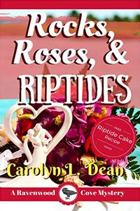 Rocks, Roses, & Riptides by Carolyn L. Dean