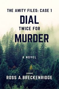 Dial Twice for Murder by Ross A. Breckenridge
