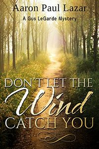 Don't Let the Wind Catch You by Aaron Paul Lazar