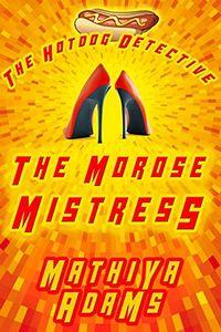The Morose Mistress by Mathiya Adams