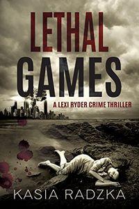 Lethal Games by Kasia Radzka