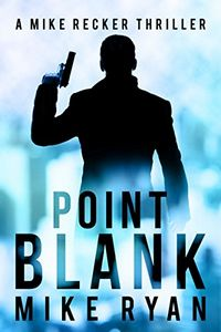 Point Blank by Mike Ryan