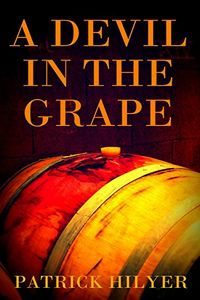 A Devil in the Grape by Patrick Hilyer