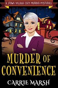 Murder of Convenience by Carrie Marsh
