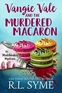 Vangie Vale and the Murdered Macaron by R. L. Syme