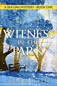 Witness in the Park by Adele M. Cooper