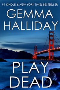 Play Dead by Gemma Halliday