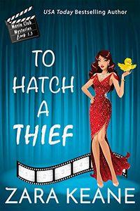 To Hatch a Thief by Zara Keane
