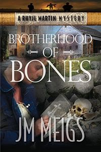 Brotherhood of Bones by J. M. Meigs