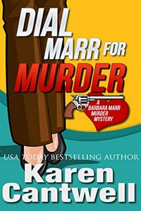 Dial Marr for Murder by Karen Cantwell