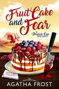Fruit Cake and Fear by Agatha Frost