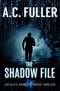 The Shadow File by A. C. Fuller