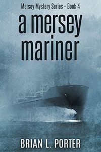 A Mersey Mariner by Brian L. Porter