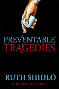 Preventable Tragedies by Ruth Shidlo