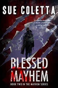 Blessed Mayhem by Sue Coletta