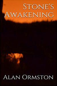 Stone's Awakening by Alan Ormston