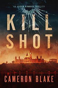 Kill Shot by Cameron Blake