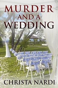 Murder and a Wedding by Christa Nardi