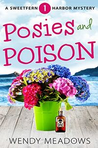 Posies and Poison by Wendy Meadows