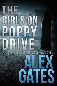 The Girls on Poppy Drive by Alex Gates