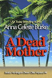 A Dead Mother by Anna Celeste Burke