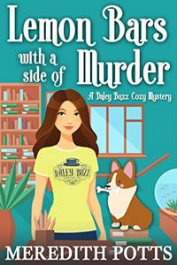 Lemon Bars with a Side of Murder by Meredith Potts