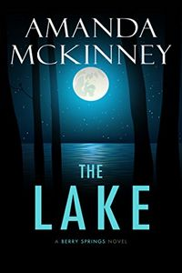 The Lake by Amanda McKinney