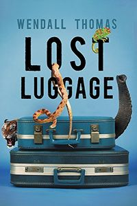 Lost Luggage by Wendall Thomas