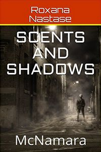 Scents and Shadows by Roxana Nastase
