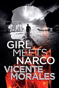 Girl Meets Narco by Vicente Morales