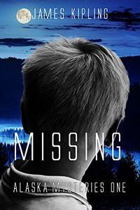 Missing by James Kipling