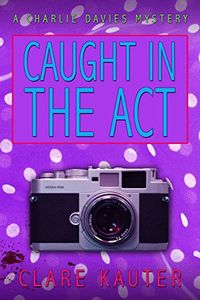 Caught in the Act by Clare Kauter