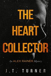 The Heart Collector by J. T. Turner