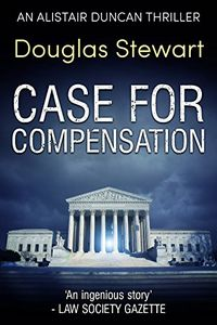 Case for Compensation by Douglas Stewart