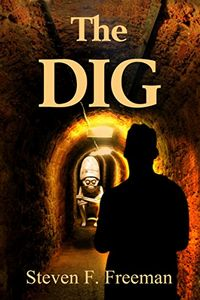 The Dig by Steven F. Freeman