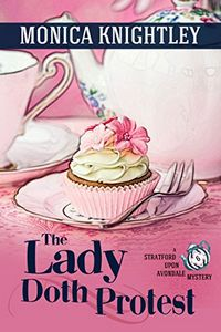 The Lady Doth Protest by Monica Knightley