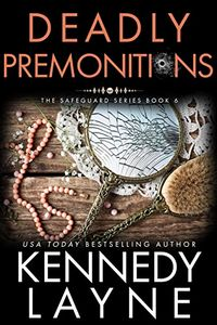 Deadly Premonitions by Kennedy Layne