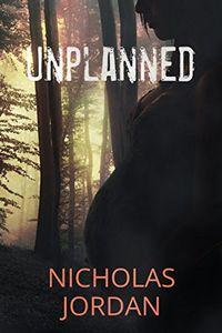 Unplanned by Nicholas Jordan