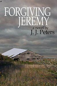 Forgiving Jeremy by J. J. Peters