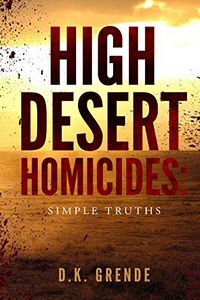 High Desert Homicides by D. K. Grende