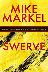Swerve by Mike Markel