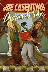 Drama Detective by Joe Cosentino